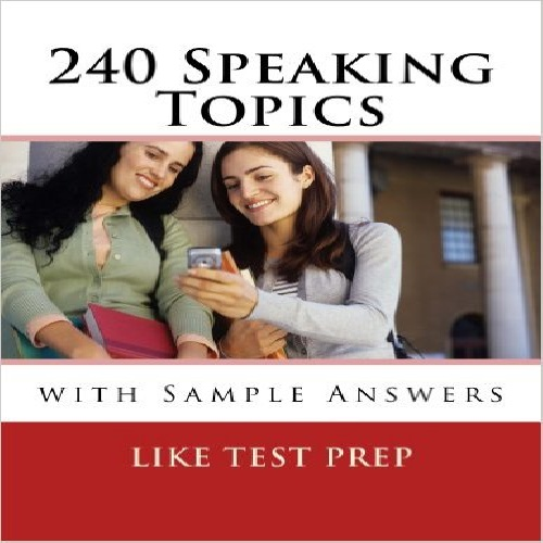 دانلود کتاب 240 Speaking Topics: with Sample Answers 120 Speaking Topics